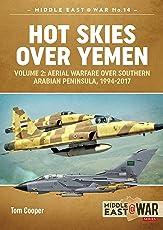 Hot Skies Over Yemen: Volume 2: Aerial Warfare Over Southern Arabian Peninsula, 1994-2017 (Africa@War)