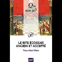 Le Rite Écossais Ancien et Accepté: « Que sais-je ? » n° 3916