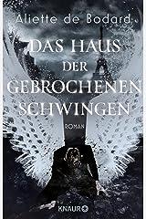 Das Haus der gebrochenen Schwingen: Roman (German Edition) Kindle Edition