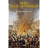 Paris sous la Terreur (Divers Histoire)