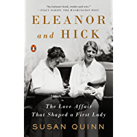 Eleanor and Hick: The Love Affair That Shaped a First Lady (English Edition)