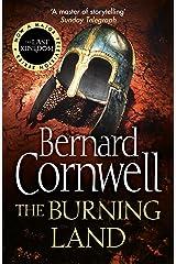 The Burning Land (The Last Kingdom Series, Book 5) Kindle Edition