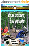 Real Actors, Not People (The Frannie Shoemaker Campground Mysteries Book 8) (English Edition)