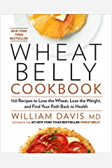 Wheat Belly Cookbook: 150 Recipes to Help You Lose the Wheat, Lose the Weight, and Find Your Path Back to Health (English Edition) Formato Kindle