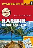 Karibik - Kleine Antillen - Reiseführer von Iwanowski: Individualreiseführer mit Extra-Reisekarte und Karten-Download (Reisehandbuch)