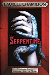 Serpentine: Anita Blake 26 (Anita Blake, Vampire Hunter, Novels) Kindle Edition
