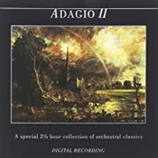 Adagio II: A Special 2 1/2 Hour Collection of Orchestra Classics