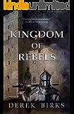 Kingdom of Rebels (Rebels & Brothers Book 3)