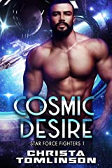 Cosmic Desire (Star Force Fighters Book 1) Kindle Edition