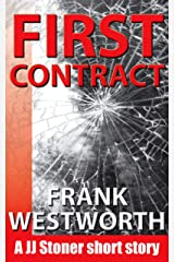 First Contract: A JJ Stoner short story (The Stoner Series Book 1) Kindle Edition