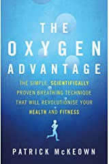 The Oxygen Advantage: The simple, scientifically proven breathing technique that will revolutionise your health and fitness Kindle Edition