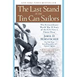 The Last Stand of the Tin Can Soldiers: The Extraordinary World War II Story of the U.S. Navy's Finest Hour
