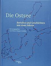 Die Ostsee: Berichte und Geschichten aus 2000 Jahren