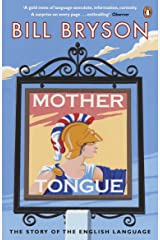 Mother Tongue: The Story of the English Language Paperback
