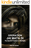 Operation Jai Mata Di: The Second Freedom At Midnight