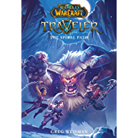 The Traveler: The Spiral Path (World of Warcraft) (English Edition)