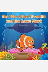 The Tale of the Clownfish and the Great Shark (Fun Rhyming Children's Books) Kindle Edition