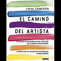 El camino del artista: Un curso de descubrimiento y rescate de tu propia creatividad (Spanish Edition)
