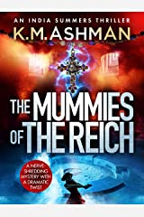 The Mummies of the Reich (India Summers Mysteries Book 3) Kindle Edition