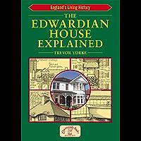 The Edwardian House Explained (England's Living History) (English Edition)