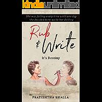 RUB & WRITE: IT'S DESTINY