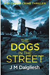 The Dogs in the Street (Dark Yorkshire Book 3) Kindle Edition