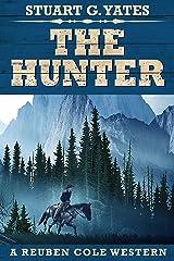 The Hunter (Reuben Cole Westerns Book 2) Kindle Edition