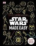 Star Wars Made Easy : A Beginner's Guide to a Galaxy Far, Far Away