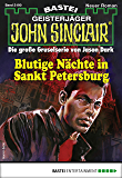 John Sinclair 2190 - Horror-Serie: Blutige Nächte in Sankt Petersburg