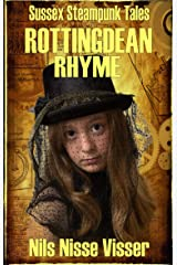 Rottingdean Rhyme: A Sussex Steampunk Tale (Sussex Steampunk Tales) Kindle Edition