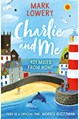 Charlie and Me: 421 Miles From Home Paperback