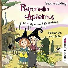 Schnattergans und Hexenhaus: Petronella Apfelmus 6