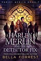 Harley Merlin 7: Harley Merlin and the Detector Fix Kindle Edition