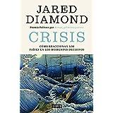 Crisis: Cómo reaccionan los países en los momentos decisivos (Historia)
