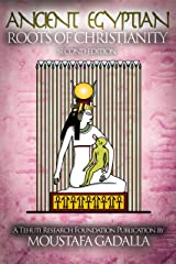 The Ancient Egyptian Roots of Christianity Kindle Edition