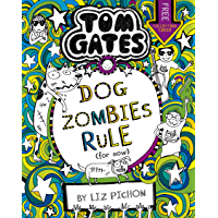 Tom Gates 11: DogZombies Rule (For now...)