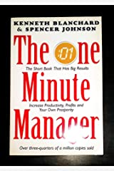The One Minute Manager. Increase Productivity, Profits and Your Own Prosperity Paperback