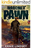 Warchild: Pawn | A Post Apocalyptic Adventure (The Warchild Series Book 1)