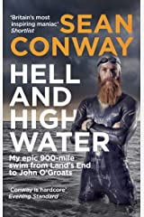 Hell and High Water: My Epic 900-Mile Swim from Land's End to John O'Groats Kindle Edition