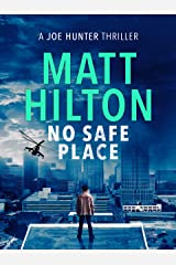 No Safe Place (Joe Hunter Thrillers) Kindle Edition
