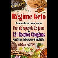 Régime keto: Découvrez la céto cuisine avec un plan de repas de 28 jours + 121 recettes cétogènes novatrices…