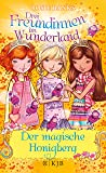 Drei Freundinnen im Wunderland: Der magische Honigberg
