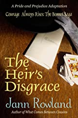 The Heir's Disgrace (Courage Always Rises: The Bennet Saga Book 1) Kindle Edition