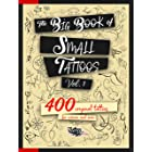 The Big Book of Small Tattoos - Vol.1: 400 small original tattoos for women and men (English Edition)