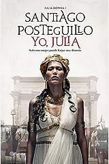 Yo, Julia: Premio Planeta 2018 Versión Kindle