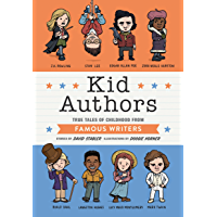 Kid Authors: True Tales of Childhood from Famous Writers (Kid Legends Book 4) (English Edition)