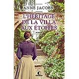 L'Héritage de la villa aux étoffes: La Villa aux étoffes, T3 (French Edition)