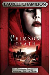Crimson Death (Anita Blake, Vampire Hunter, Novels) Kindle Edition