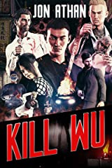 Kill Wu (The Snuff Network Book 4) Kindle Edition