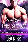 Above the Storm: Silverstar Mates (Intergalactic Dating Agency) (SILVERSTAR MATES SERIES Book 1) (English Edition)